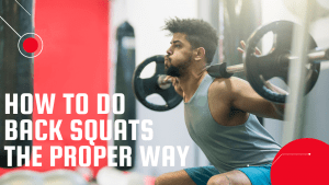 How do you do back squats and are they better than front squats?
