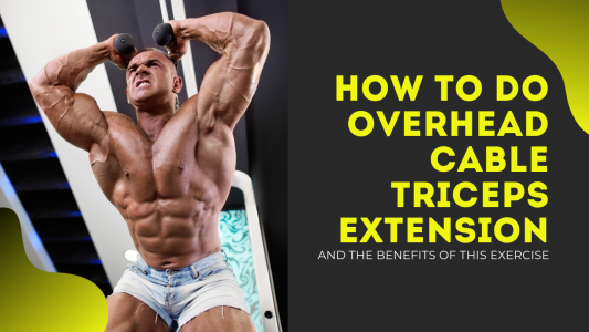 What is an overhead cable triceps extension and its benefits