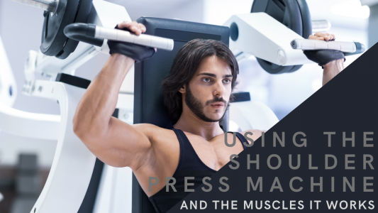 What muscles does a shoulder press machine work and the benefits