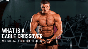 What is a cable crossover exercise and is it good for the chest