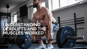 What is a deadlift and the benefits of this exercise