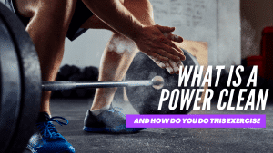 What is a power clean and the muscles worked