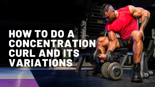How to do a concentration curl and its variations