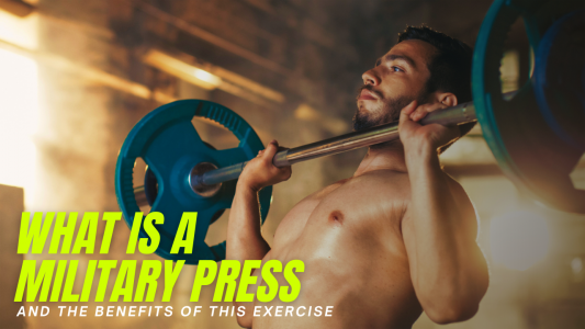 What is a military press and its benefits