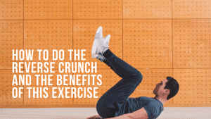 What is a reverse crunch and the benefits of this exercise